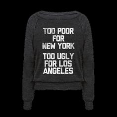 Too Poor For New York | T-Shirts, Tank Tops, Sweatshirts and Hoodies | HUMAN