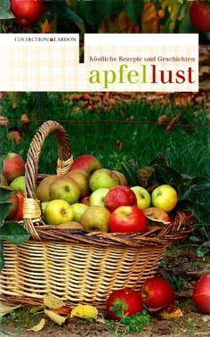 Apfellust. Köstliche Rezepte und Geschichten von Karin. Liebe http://www.amazon.de/dp/B007RMJQK4/ref=cm_sw_r_pi_dp_CfVzvb1PS6QG8