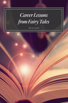 Who says you have to stop learning from fairy tales once you're an adult? www.levo.com #levoleague