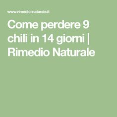 Come perdere 9 chili in 14 giorni | Rimedio Naturale Beard Quotes, Weight Loss Drinks, Kefir, Flat Belly, Chili, Health And Beauty, Diet Recipes, Detox, The Cure