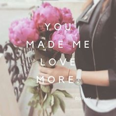 You made me love more.. 🎵#quote#lyrics#song#music#boniver#style#lifestyle#peonies#flowers#nature#poetry#thankyounotes #inspiration#inspo#night#outfit#ootd#blooming#blossom#may#spring#floral#quoteoftheday#quotesdaily#quotes#dailyquote#photooftheday #picoftheday#instadaily