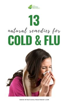 30 Natural Remedies for Cold and Flu - Herbal Cures Home Remedies For Fever, Natural Remedies For Fever, Cold Home Remedies, Flu Remedies, Natural Treatments, Cold Treatment At Home, Dry Cough Causes, Flu Symptoms