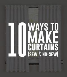 10 different ways to make curtains! Sew & no-sew