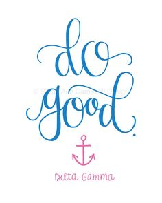 Do Good: Sorority Quote Print, DELTA GAMMA (dg, ΔΓ, Delta Gamma, Dee Gee) #deltagamma #biglittle #biglittlegift