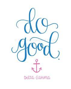Do Good: Sorority Quote Print, DELTA GAMMA (dg, ΔΓ, Delta Gamma, Dee Gee) #deltagamma #biglittle #biglittlegift