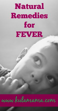natural remedies for a fever in children by www.kulamama.com great list for parents to file away