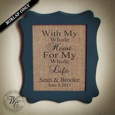 with my whole heart for my whole life sign wedding sign rustic wedding decor wedding signs Burlap Wall Art Farmhouse Decor Wedding Gift Burlap Projects, Burlap Crafts, Diy Projects, Rustic Wedding Signs, Diy Wedding, Wedding Ideas, Wedding Stuff, Wedding Planning, Dream Wedding