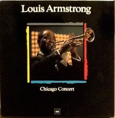 Louis Armstrong - Chicago Concert (Vinyl, LP) at Discogs