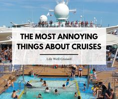 17 Most Annoying Things About Cruises Cruise Port, Cruise Tips, Cruise Travel, Cruise Vacation, Caribbean Cruise, Royal Caribbean, Family Friendly Cruises, Cruise Ship Reviews, Annoying Things