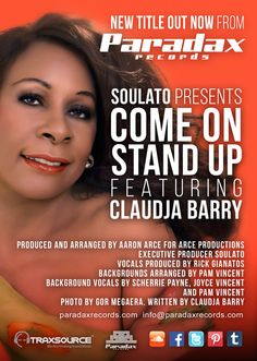 """""""COME ON STAND UP"""" The Diva of Disco Music is back in full force. The legendary Claudja Barry tears up with masterful producer Aaron Arce to bring us a brand new tune with a finger poppin rump-shakin' good dub mix. Both productions produced by Aaron Arce for Arce Productions. Written by Ms. Claudja Barry Executive producer-Soulato   2015 Paradax Records"""
