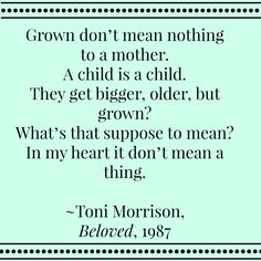 For Mother's Day, 7 quotes about motherhood, including this quote by Toni Morrison in Beloved | Tween Us