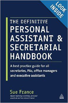 Bought this years ago. There's also an Executive Assistant version. Full of good advice depending on where you are in your career. The Definitive Personal Assistant & Secretarial Handbook: A best practice guide for all secretaries, PAs, office managers and executive assi...