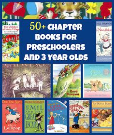Over 50 Chapter Book Suggestions That You Can Read Aloud to Preschoolers and 3 Year Olds.  Great list...some of our favorites are on this.  Now we have more to check out.