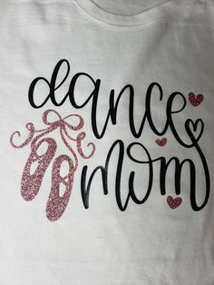 This shirt comes in white but is available in different colors if you contact seller. Also, if there is something else you have in mind please let me know so I can make your vision come to life. Dance Recital, Dance Moms, Dance Ballet, Vinyl Designs, Shirt Designs, Dance Mom Shirts, Quotes For Shirts, Dance Team Gifts, Jack Nightmare Before Christmas