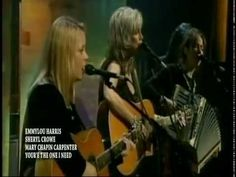 Emmylou Harris / Mary Chapin Carpenter / Sheryl Crow : You're The One I Need - YouTube