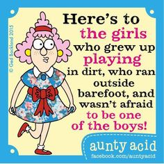 """""""Not all girls are made of sugar and spice you know... #AuntyAcid"""""""