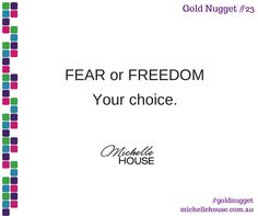 FEAR or FREEDOM - Your choice.
