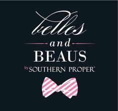 Belles and Beaus by Southern Proper