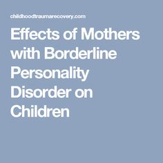 Effects of Mothers with Borderline Personality Disorder on Children