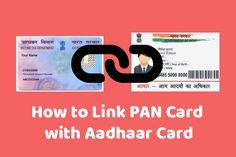 How To Link PAN Card With Aadhaar Card
