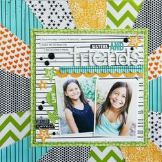 Bella Blvd IF Whatever Is Lovely collection, Fresh Market collection, and Cleat Cuts specialty papers. Sisters & Friends layout by creative team member Laura Vegas.