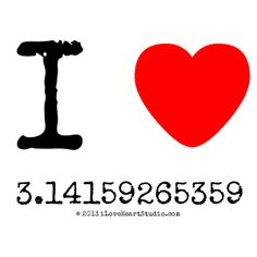 I Love Pi (it's pi day! I Love Heart, My Love, Pi Math, Math Art, Deep Thoughts, Classroom, Symbols, Letters, Day