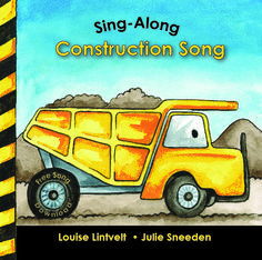 """Illustration for """"Sing Along Construction Book"""" - by Louise Lintvelt done by Julie Sneeden"""