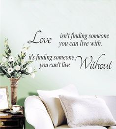 "Cheap Wall Decals - Love Isn't Finding Someone You Can Live with. It's Find Someone You Can't Live without"" Quote Decal Sticker - Qxmall.com - #LoveWallStickers #walldecals #walldecors #wallarts"