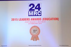 The 2015 Leader Awards(Education)recognize education excellence from Across India. 24MRC Network is Prominent association permotion groth Of media,Marketing Research Exhibition.