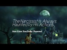 The Narcissist is Always Haunted By His Actions - YouTube
