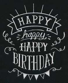 Happy Birthday Sign Discover Machine Embroidery Designs at Embroidery Library! - New This Week Happy Birthday Chalkboard, Happy Birthday Cards, Happy Birthdays, Birthday Wishes, Father Birthday, Birthday Messages, Birthday Images, Diy Birthday, Birthday Greetings
