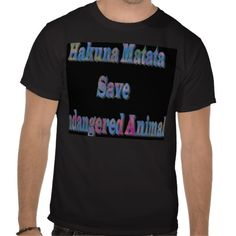 Swashbuckling HakunaMatata Save Ndangered Animal T