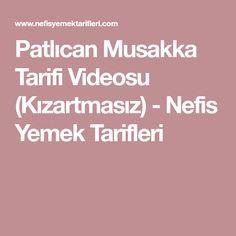Patlıcan Musakka Tarifi Videosu (Kızartmasız) - Nefis Yemek Tarifleri