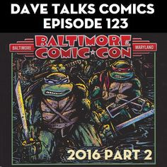 Baltimore Comic Con 2016 Part 2 - after a quick recap of breakfast at the Baltimore Farmers Market, I spend most of this episode talking about the comics I bought and panels I went to on Sunday at the 2016 Baltimore Comic Con http://davetalkscomics.blogspot.com/2016/09/dtc-123-baltimore-comic-con-2016-part-2.html