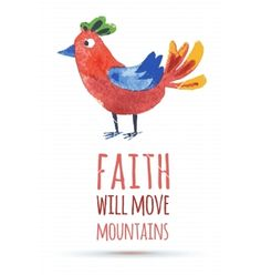 Doodle watercolor bird vector inspirational quote typography. Faith will move mountains  - by Shumo4ka on VectorStock®