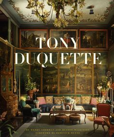 Tony Duquette by Hutton Wilkinson and Wendy Goodman Published by Abrams Foreword by Dominick Dunne. King of design 'in your face' Interior Design Books, Book Design, Interior Decorating, Interior Ideas, Coffee Table Books, Bibliophile, American Artists, Reading, Decoration