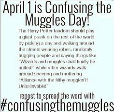 WE SHOULD TOTALLY DO THIS! <<< YUSSSS!!! ALWAYS DO THIS #confusingthemuggles<<< THIS MUST HAPPEN.