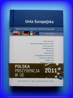 Książka dla Ciebie i na prezent- UNIA EUROPEJSKA SŁOWNIK POLSKO-ANGIELSKO-NIEMIECKO-FRANCUSKI z CD w księgarni PLAC FRANCUSKI. Niezbędnik. Dla każdego tłumacza pozycja obowiązkowa na półce. Z łatwością przeprowadzi nas przez meandry i zawiłości unijnej mowy.