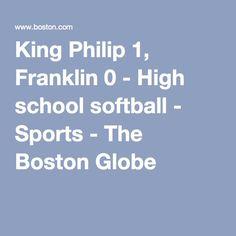 King Philip 1, Franklin 0 - High school softball - Sports - The Boston Globe