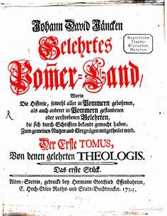 Gelehrtes Pommer-Land, Worin Die Historie, sowohl aller in Pommern gebohrnen ... - Johann David Jäncke -  1734 Google Books