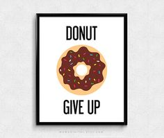 SALE -  Donut Give Up, Humor Pun, Donut Pun, Food Pun, Motivational Poster, Inspirational Quote, Funny Quote, Chocolate Sprinkles