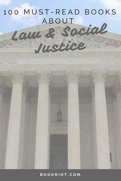 Get ready to get your read on with these 100 must-read books about law and social justice.