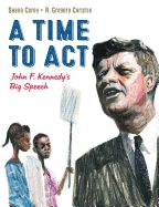 Junior Library Guild : A Time to Act: John F. Kennedy's Big Speech by Shana Corey John F. Kennedy, Courageous People, Used Books, Love Book, Nonfiction, Childrens Books, Acting, Big, Jackie Robinson