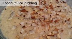 Coconut Rice Pudding Recipe - Recipes Table Pakistani Desserts, Eid Recipes, Eid Food, Coconut Rice, Indian Sweets, Pudding Recipe, Coconut Flakes, Serving Dishes, Puddings