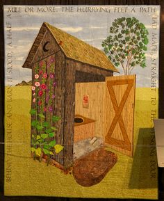 "Outhouse Quilt  posted by Bill Jacomet at Flickr - 2011:  ""Behind the house and barn it stood, a half a mile or more. The hurrying feet a path had made, straight to the swinging door"""