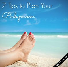 7 tips to plan your (well-deserved!) babymoon