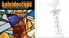 Kaleidoscope, Wellness through Creative Expression is a magazine featuring artwork and literature by people who are affected by mental health issues.