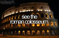 Bucketlist- honestly isn't this on everyones list, and i  would love to see Italy.....