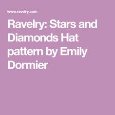 Ravelry: Stars and Diamonds Hat pattern by Emily Dormier