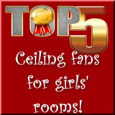 5 Ceiling #Fans for #Girls Room that are pretty AND affordable
